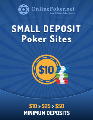 Low Deposit Poker 5 10 Minimum Deposit Poker Sites